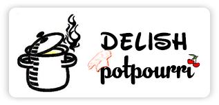 Delish Potpourri